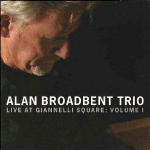 Alan_Broadbent_Live_At_Giannelli_Square_Volume_1.jpg