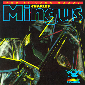Charles_Mingus_New_Tijuana_Moods.jpg