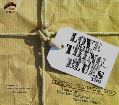 Claudio_Filippini_Love_Is_Thing_And_The_Blues_Too.jpg