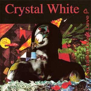 Crystal_White_IM_TALKIN_BOUT_LOVE.jpg