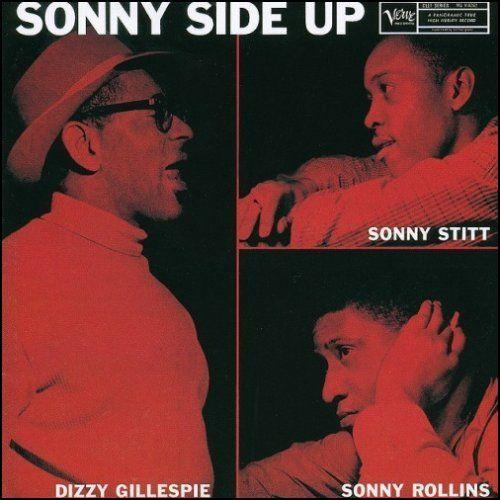 Dizzy_Gillespie_Sonny_Stitt_Sonny_RollinsSonny_Side_Up.jpg