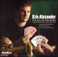 Eric_Alexander_Its_All_in_the_Game.jpg