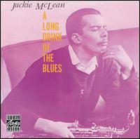 Jackie_McLean_A_Long_Drink_of_the_Blues.jpg