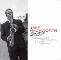 Jeff_Hackworth_How_Little_We_Know.jpg