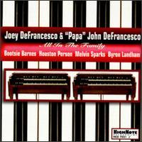 Joey_DeFrancesco_Papa_John_DeFrancesco_All_in_the_Family.jpg