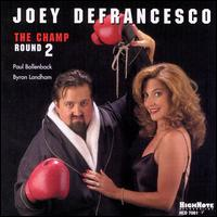 Joey_DeFrancesco_The_Champ_Round_2.jpg