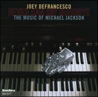 Joey_Defrancesco_Never_Can_Say_Goodbye_The_Music_of_Michael_Jackson.jpg