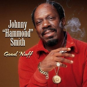 Johnny_Hammond_Smith_Good_Nuff.jpg