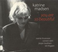 Katrine_Madsen_You_Are_So_Beautiful.jpg