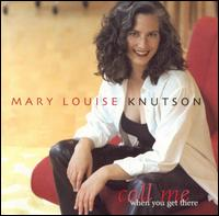 Mary_Louise_Knutson_Call_Me_When_You_Get_There.jpg