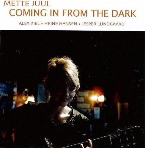 Mette_Juul_Coming_In_From_The_Dark.jpg