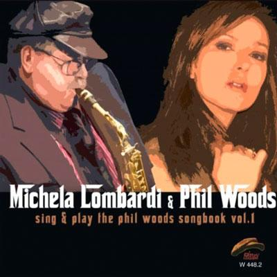 Michela_Lombardi_Phil_Woods_Sing_Play_The_Phil_Woods_Songbook_Vol_1.jpg