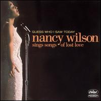 Nancy_Wilson_Guess_Who_I_Saw_Today_Nancy_Wilson_Sings_Songs_of_Lost_Love.jpg
