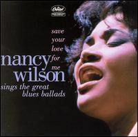 Nancy_Wilson_Sings_the_Great_Blues_Ballads_Save_Your_Love_for_Me.jpg