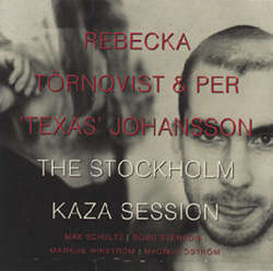 Rebecka_Tornqvist_Per_Texas_Johansson_The_Stockholm_Kaza_Session.jpg