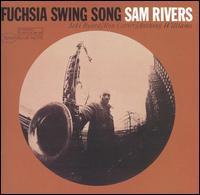 Sam_Rivers_Fuchsia_Swing_Song.jpg