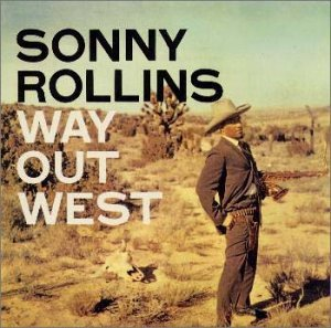 Sonny_Rollins_Way_Out_West.jpg