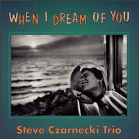Steve_Czarnecki_When_I_Dream_of_You.jpg