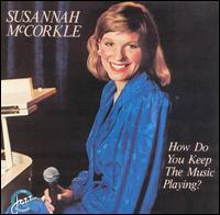 Susannah_McCorkle_How_Do_You_Keep_the_Music_Playing.jpg