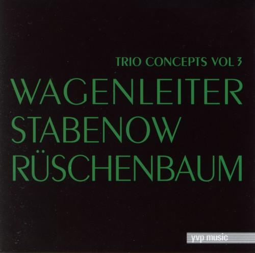 Wagenleiter_Stabenow_Ruschenbaum_Trio_Concept_Vol3.jpg